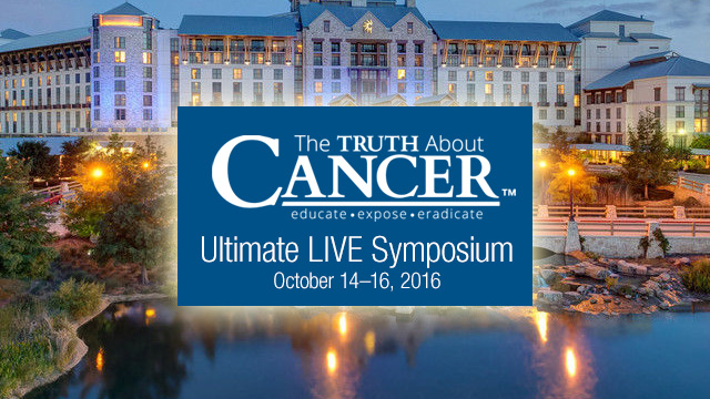 The Truth About Cancer's Ultimate Live Symposium 14 October 2016